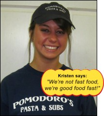 "Kristen says:  ""We're not fast food, we're good food fast!"""